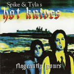 Spike & Tyla's Hot Knives - Flagrantly Yours CD (1996)
