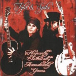 Tyla & Spike - Flagrantly, Electrically, Acoustically Yours CD (2005)
