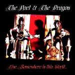 The Poet & the Dragon - Live... Somewhere in this World... CD (2004)